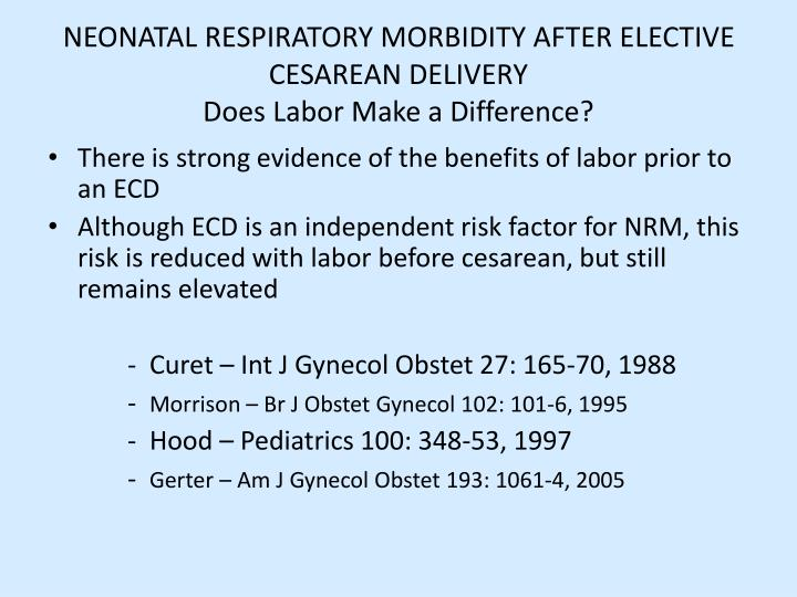 NEONATAL RESPIRATORY MORBIDITY AFTER ELECTIVE CESAREAN DELIVERY