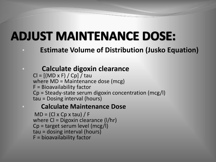 ADJUST MAINTENANCE DOSE: