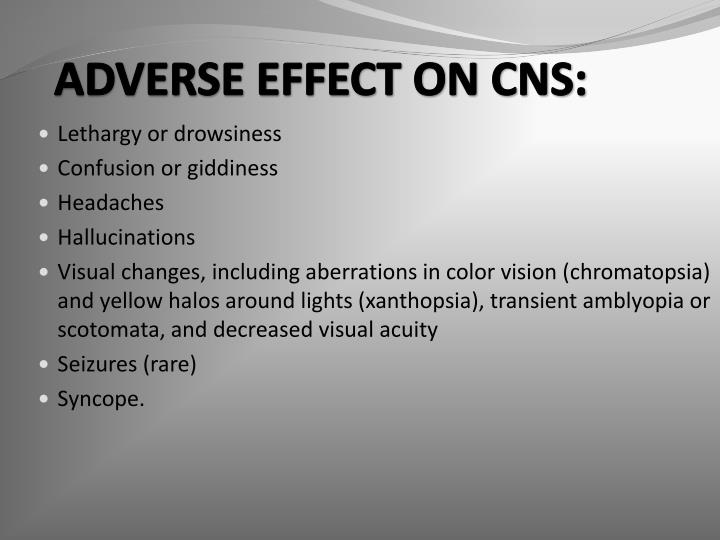 ADVERSE EFFECT ON CNS: