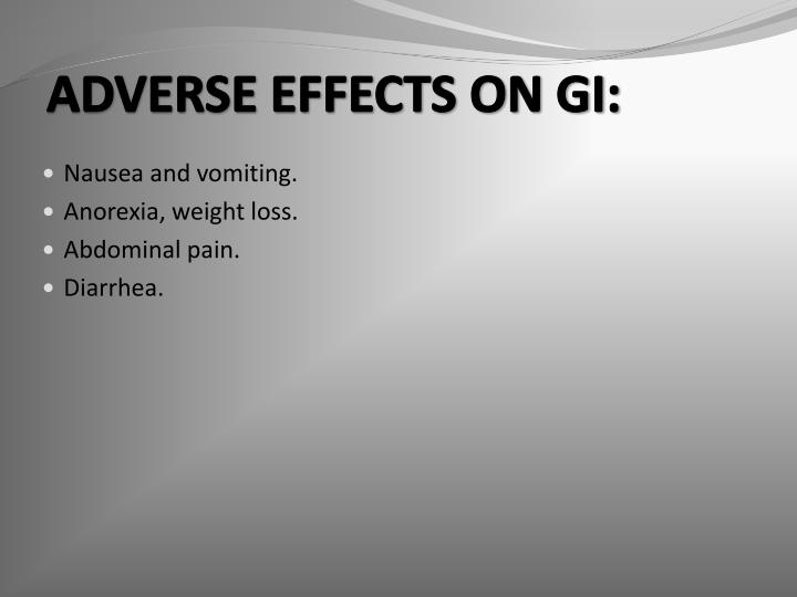ADVERSE EFFECTS ON GI: