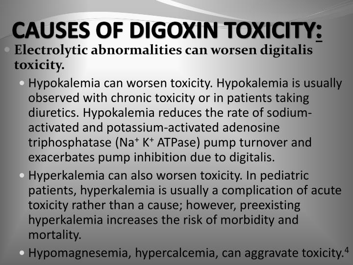 CAUSES OF DIGOXIN TOXICITY