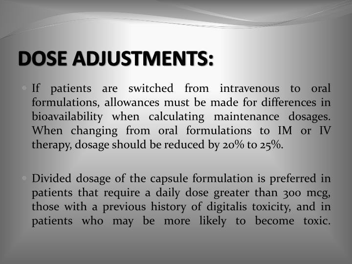 DOSE ADJUSTMENTS: