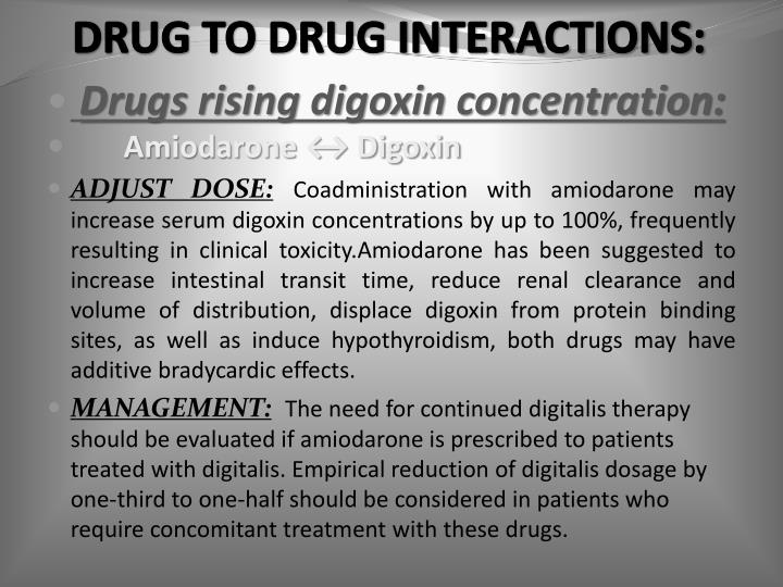 DRUG TO DRUG INTERACTIONS: