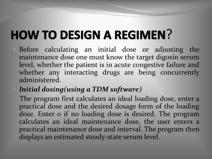 HOW TO DESIGN A REGIMEN