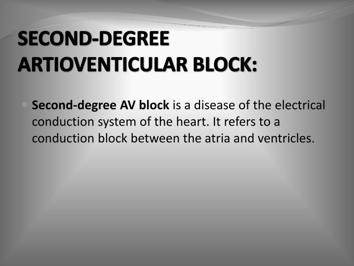 SECOND-DEGREE ARTIOVENTICULAR BLOCK: