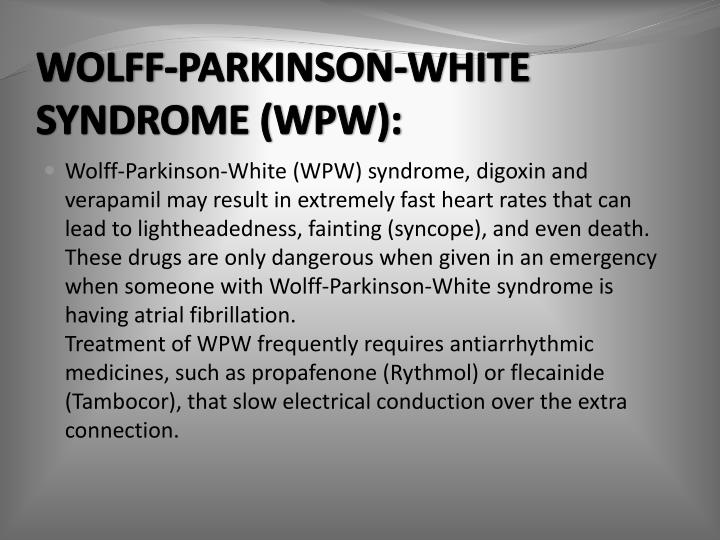 WOLFF-PARKINSON-WHITE SYNDROME (WPW):
