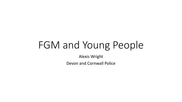 Fgm and young people