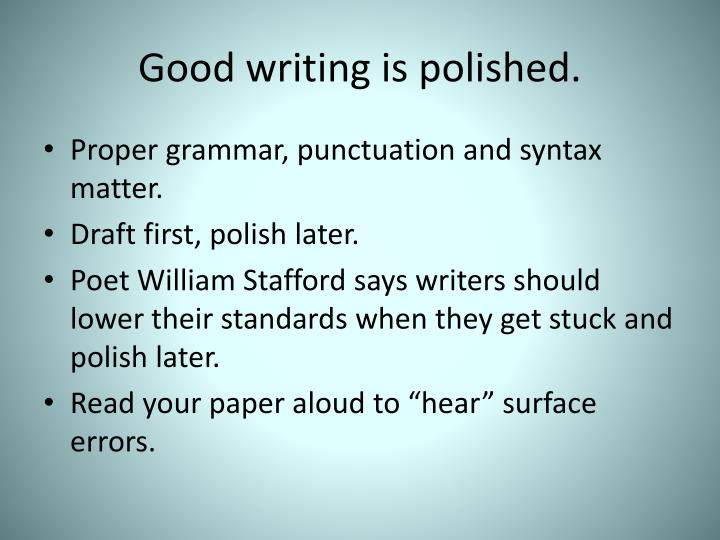 writing a good powerpoint presentation The grammar stage writing program developing the classical powerpoint presentation, ppt - docslides- the students study, memorize, and practice the structure of good writing, emphasizing.