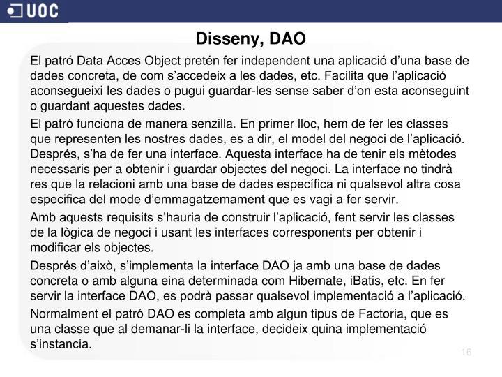 Disseny, DAO
