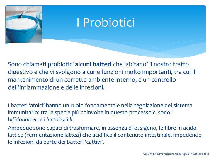 I Probiotici