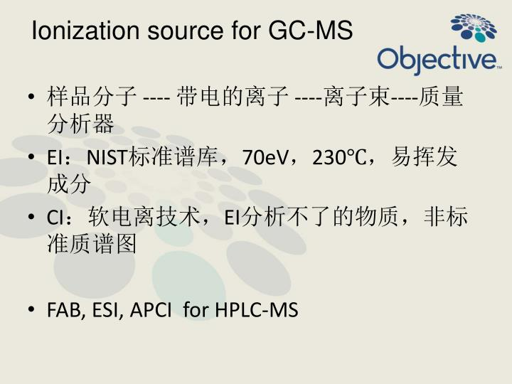 Ionization source for GC-MS