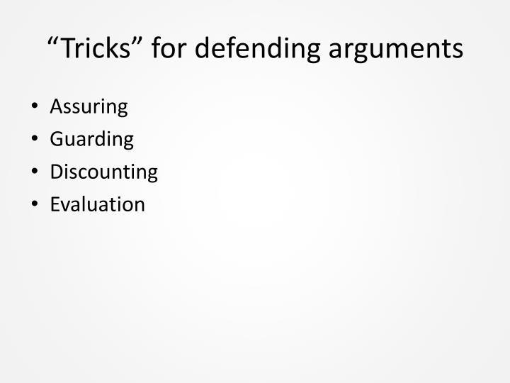 """""""Tricks"""" for defending arguments"""