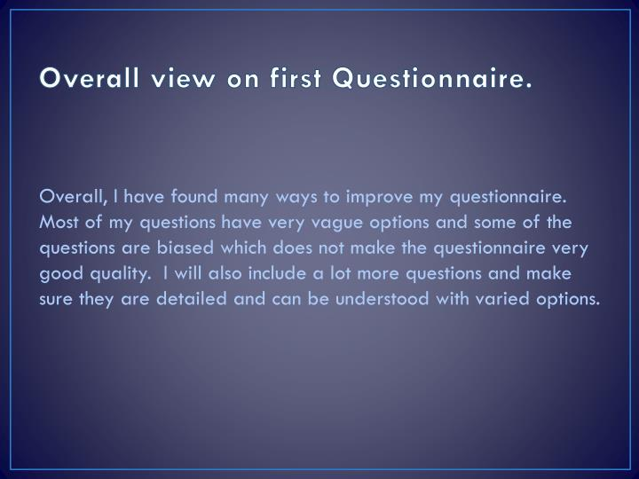 Overall view on first Questionnaire.