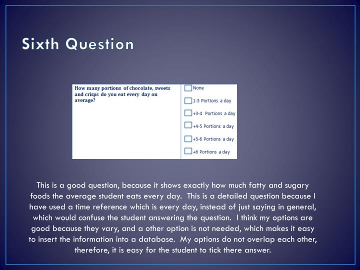 Sixth Question