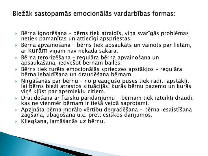 Biežāk sastopamās emocionālās vardarbības formas: