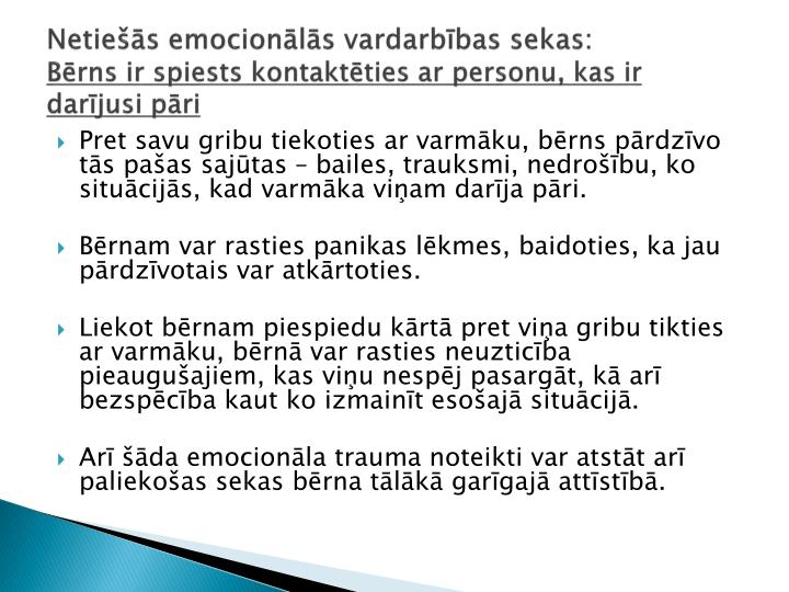Netiešās emocionālās vardarbības sekas: