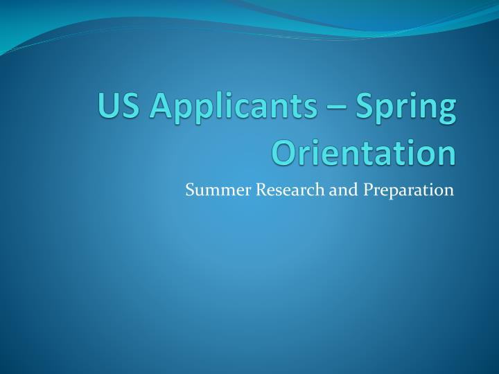 Us applicants spring orientation