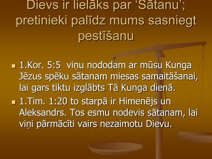 Dievs ir lielāks par 'Sātanu'; pretinieki palīdz mums sasniegt pestīšanu