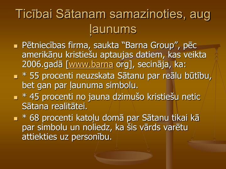 Ticībai Sātanam samazinoties, aug ļaunums