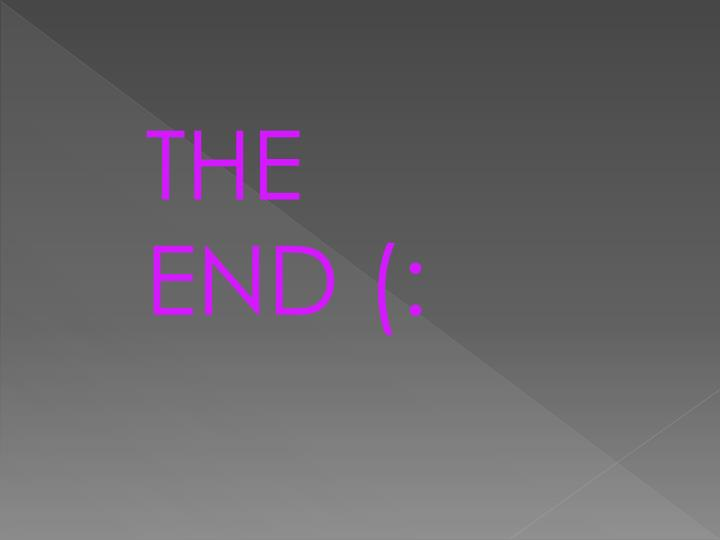 THE END (: