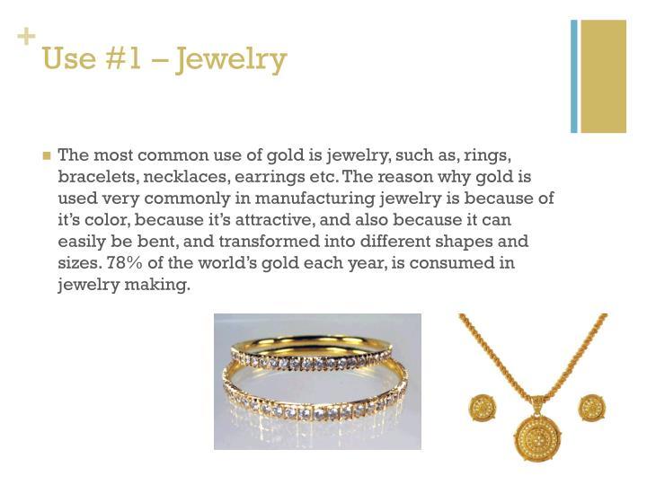 Use #1 – Jewelry