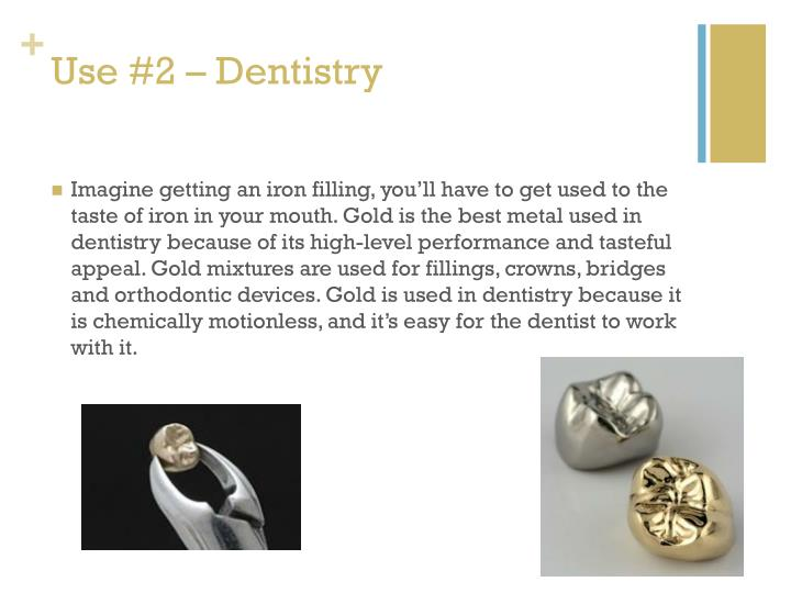 Use #2 – Dentistry