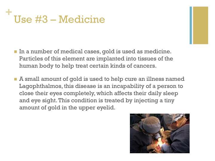Use #3 – Medicine