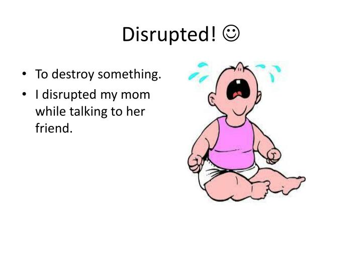 Disrupted!