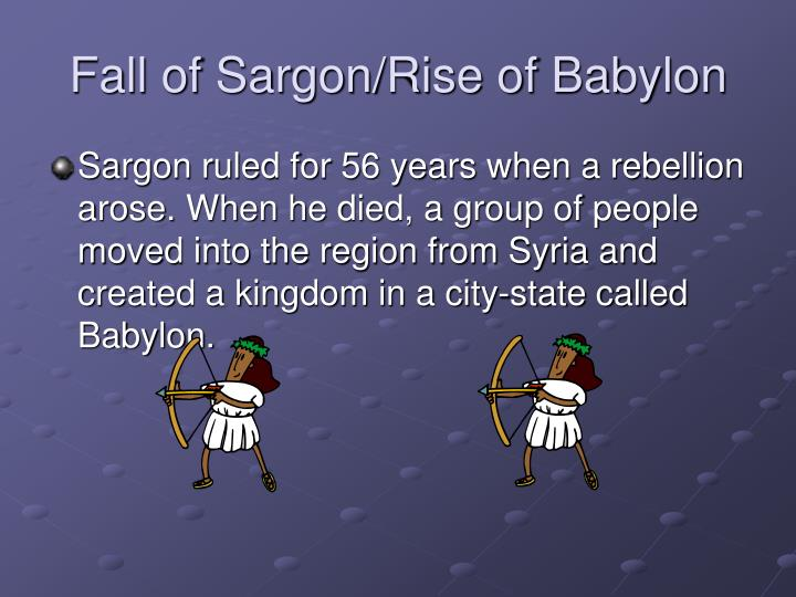 Fall of Sargon/Rise of Babylon