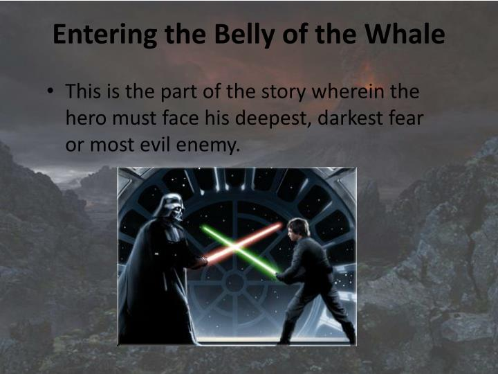 Entering the Belly of the Whale