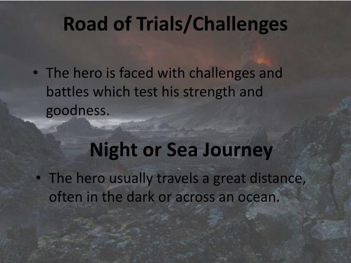 Road of Trials/Challenges