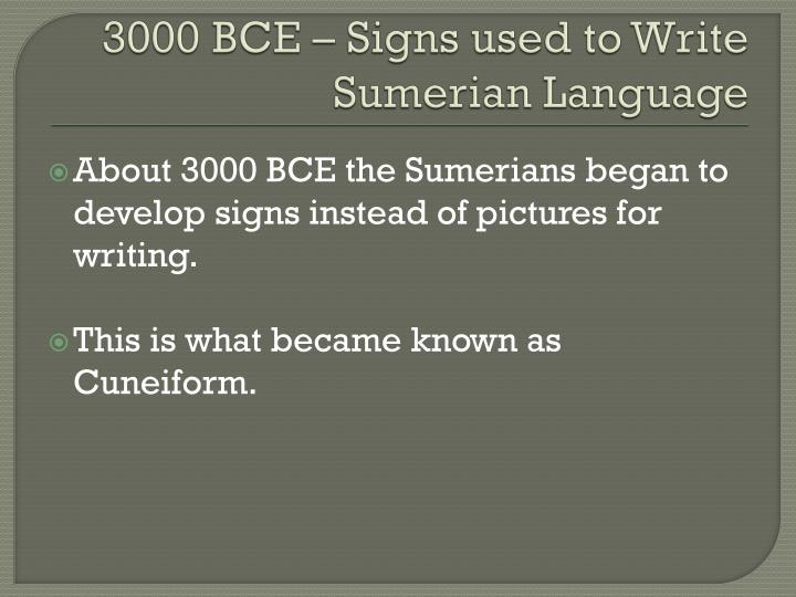 3000 BCE – Signs used to Write Sumerian Language