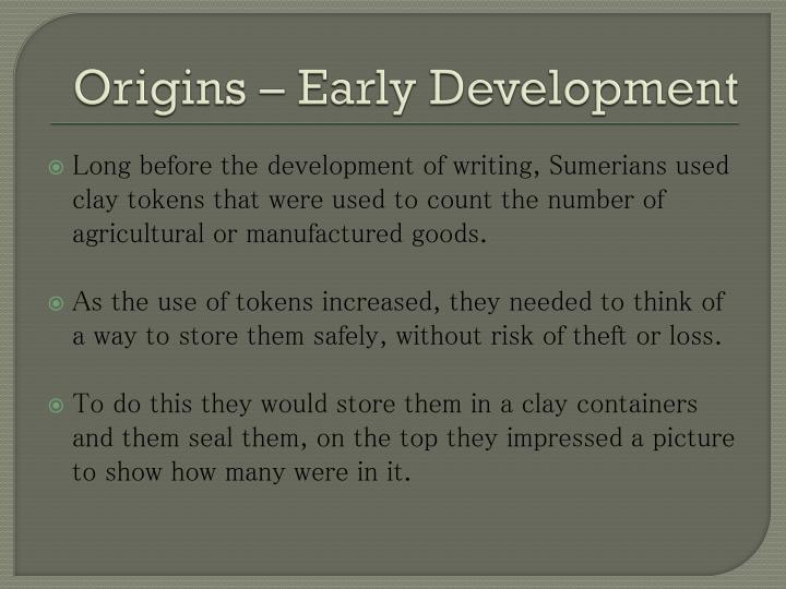 Origins early development