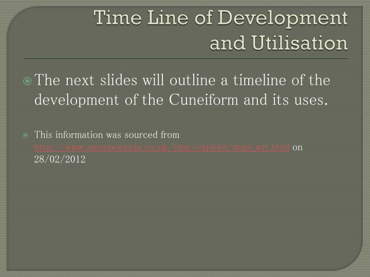 Time line of development and utilisation