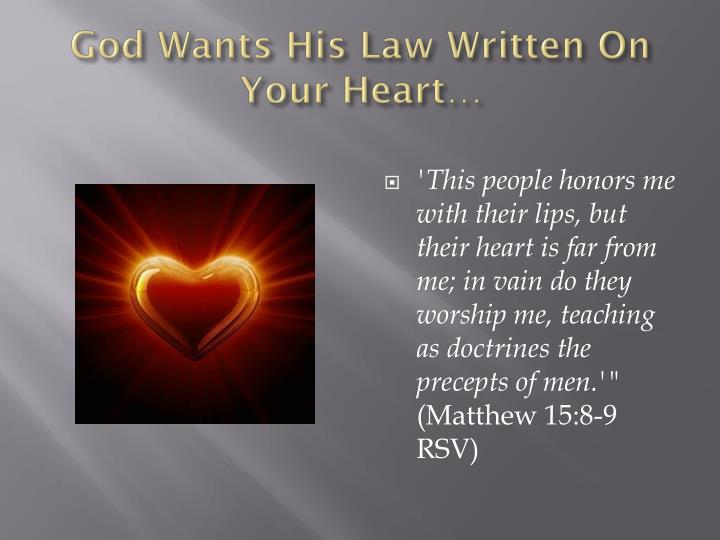 God Wants His Law Written On Your Heart…