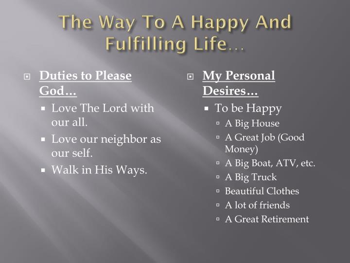 The Way To A Happy And Fulfilling Life…