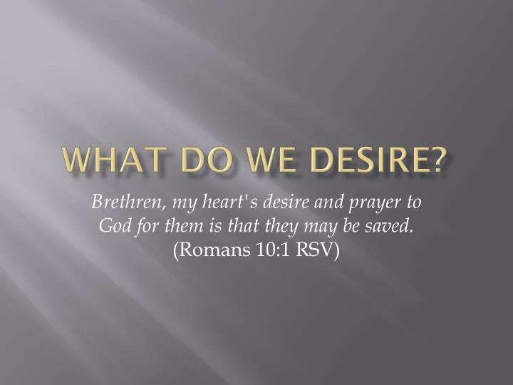 What do we desire