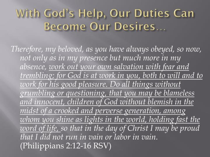With God's Help, Our Duties Can Become Our Desires…