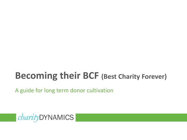 Becoming their bcf best charity forever