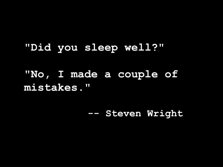 """Did you sleep well?"""