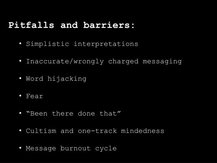 Pitfalls and barriers: