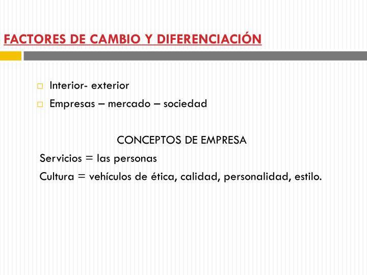 FACTORES DE CAMBIO Y DIFERENCIACIÓN