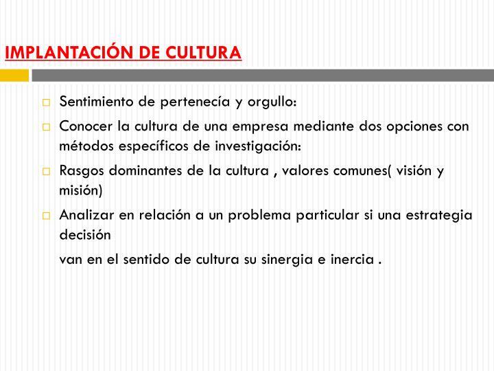 IMPLANTACIÓN DE CULTURA