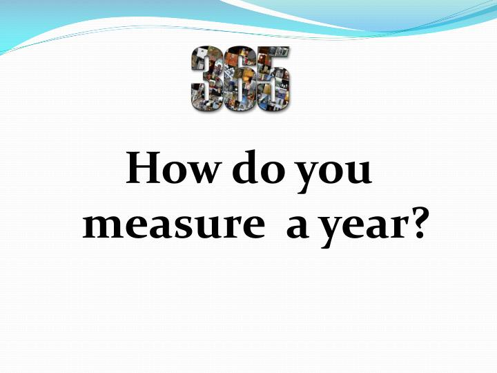 How do you measure  a year?