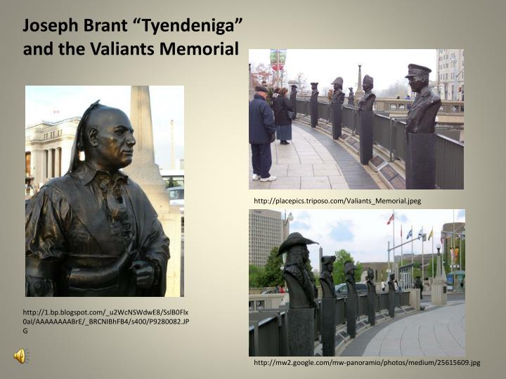 "Joseph Brant ""Tyendeniga"" and the Valiants Memorial"