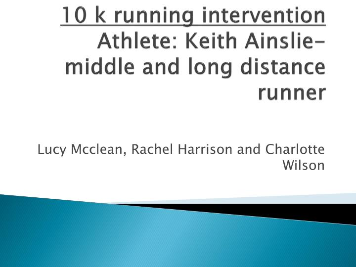 10 k running intervention athlete keith ainslie middle and long distance runner