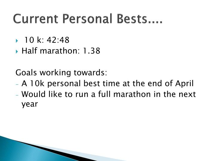Current Personal Bests....