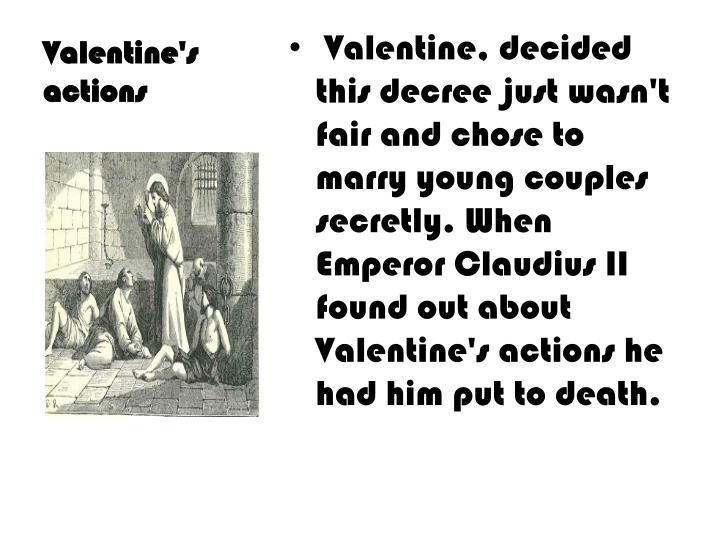 Valentine's actions