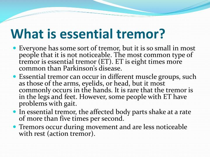What is essential tremor?