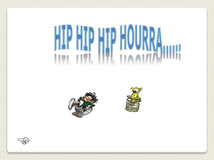 HIP HIP HIP HOURRA……
